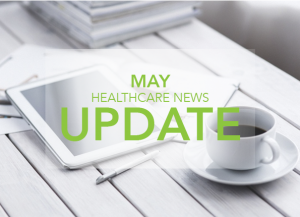 May HealthCare News Update